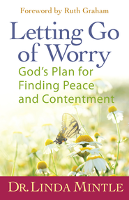 Letting Go of Worry: God's Plan for Finding Peace and Contentment - eBook  -     By: Dr. Linda Mintle