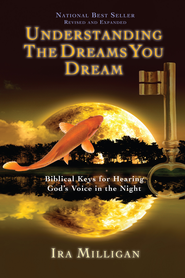 Understanding the Dreams You Dream Revised and Expanded - eBook  -     By: Ira Milligan
