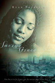 Saving Grace - eBook  -     By: Ryan Phillips