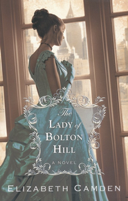 The Lady of Bolton Hill  -     By: Elizabeth Camden