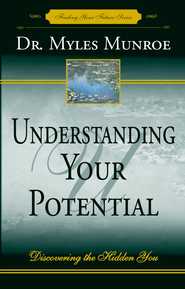 Understanding Your Potential: Discovering the Hidden You - eBook  -     By: Myles Munroe