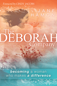 The Deborah Company: becoming a woman who makes a difference - eBook  -     By: Jane Hamon
