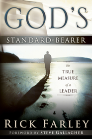God's Standard-Bearer: The True Meaasure of a Leader - eBook  -     By: Dr. Rick Farley