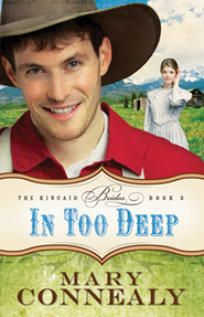 In Too Deep, Kincaid Brides Series #2   -     By: Mary Connealy