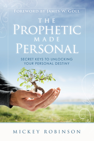 The Prophetic Made Personal - eBook  -     By: Mickey Robinson