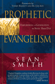 Prophetic Evangelism: Empowering a Generation to Seize Their Day - eBook  -     By: Sean Smith