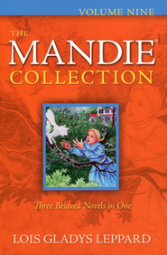 The Mandie Collection, Volume 9: Books 33-35  -     By: Lois Gladys Leppard