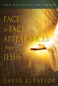Face-to-face Appearances of Jesus: The Ultimate Intimacy - eBook  -     By: David Taylor