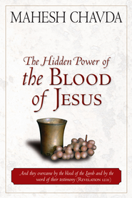 The Hidden Power of the Blood of Jesus - eBook  -     By: Mahesh Chavda