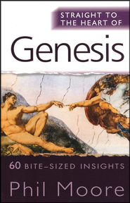 Genesis (Straight to the Heart Series: 60 Bite-Sized Insights)   -     By: Phil Moore