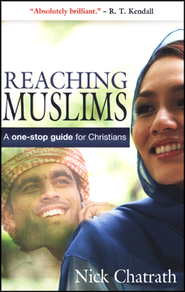 Reaching Muslims: A One-Stop Guide for Christians  -     By: Nick Chatrath