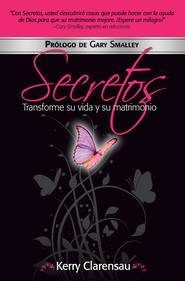 Secretos: Transforme su vida y su matrimonio - eBook  -     By: Kerry Clarensau