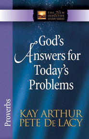 God's Answers for Today's Problems: Proverbs - eBook  -     By: Kay Arthur, Pete De Lacy