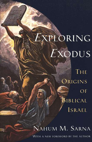 Exploring Exodus: The Origins  of Biblical Israel  -     By: Nahum M. Sarna