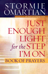 Just Enough Light for the Step I'm On Book of Prayers - eBook  -     By: Stormie Omartian