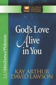God's Love Alive in You: 1,2,3 John, James, Philemon - eBook  -     By: Kay Arthur
