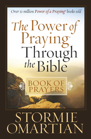 Power of Praying Through the Bible Book of Prayers, The - eBook  -     By: Stormie Omartian