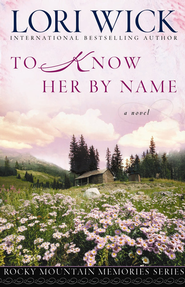 To Know Her by Name - eBook  -     By: Lori Wick