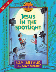 Jesus in the Spotlight: John, Chapters 1-10 - eBook  -     By: Kay Arthur, Cyndy Shearer