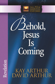 Behold, Jesus Is Coming!: Revelation - eBook  -     By: Kay Arthur, David Arthur