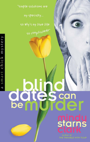 Blind Dates Can Be Murder - eBook  -     By: Mindy Starns Clark
