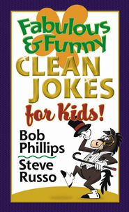 Fabulous and Funny Clean Jokes for Kids - eBook  -     By: Bob Phillips, Steve Russo