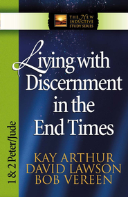 Living with Discernment in the End Times: 1 & 2 Peter and Jude - eBook  -     By: Kay Arthur