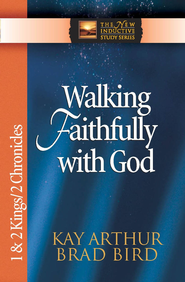 Walking Faithfully with God: 1 & 2 Kings & 2 Chronicles - eBook  -     By: Kay Arthur