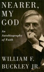 Nearer, My God - eBook  -     By: William Buckley Jr.