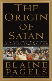 The Origin of Satan: How Christians Demonized Jews, Pagans, and Heretics - eBook  -     By: Elaine Pagels