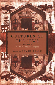 Cultures of the Jews, Volume 1: Mediterranean Origins  -     By: David Biale