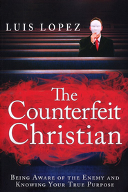 Counterfeit Christian - eBook  -     By: Luis Lopez