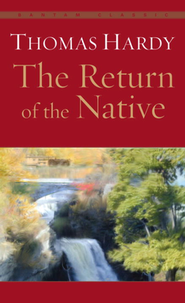 The Return of the Native   -     By: Thomas Hardy