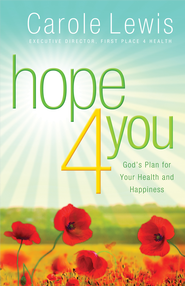 Hope 4 You: God's Plan for Your Health and Happiness - eBook  -     By: Carole Lewis