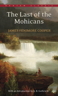 The Last of the Mohicans   -     By: James Fenimore Cooper, A.B. Guthrie
