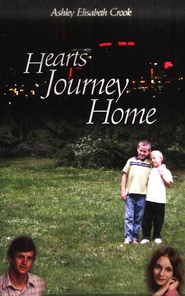 Hearts Journey Home   -     By: Ashley Elisabeth Crook