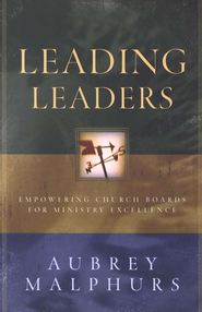 Leading Leaders: Empowering Church Boards for Ministry Excellence - eBook  -     By: Aubrey Malphurs