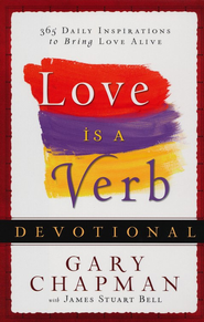 Love is a Verb Devotional: 365 Daily Inspirations to Bring Love Alive - eBook  -     By: Gary Chapman, James Stuart Bell