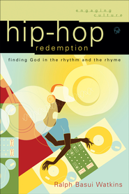 Hip-Hop Redemption: Finding God in the Rhythm and the Rhyme - eBook  -     By: Ralph Basui Watkins