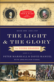 Light and the Glory for Young Readers, The: 1492-1793 - eBook  -     By: Peter Marshall, David Manuel, Anna Wilson Fishel