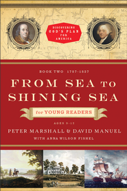 From Sea to Shining Sea for Young Readers: 1787-1837 - eBook  -     By: Peter Marshall, David Manuel, Anna Wilson Fishel