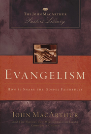 Evangelism: How to Share the Gospel Faithfully - eBook  -     By: John MacArthur