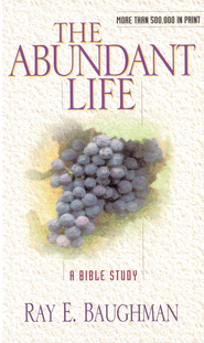 The Abundant Life - eBook  -     By: Ray Baughman