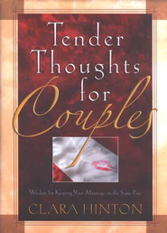 Tender Thoughts for Couples: Wisdom for Keeping Your Marriage on the Same Page  -     By: Clara Hinton