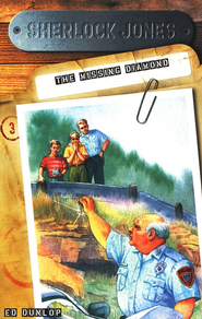 Sherlock Jones, Junior Detective Series #3:  The Missing Diamond  -     By: Ed Dunlop