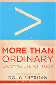 More Than Ordinary: Enjoying Life with God  - Slightly Imperfect  -     By: Doug Sherman, Terra McDaniel