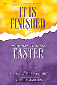 It Is Finished: A Ready-to-Sing Easter Choral Songbook  Book  -
