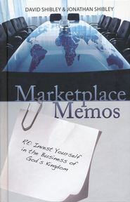 Marketplace Memos: 40 Christ-Driven Power Principles for Work & Life  -     By: David Shibley, Jonathan Shibley
