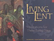 Living Lent: Meditation for These Forty Days   -     By: Barbara Cawthorne Crafton