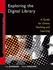 Exploring the Digital Library: A Guide for Online Teaching and Learning - eBook  -     By: Kay Johnson, Elaine Magusin